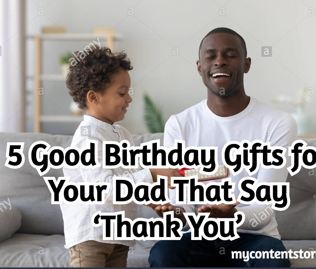 Good Birthday Gifts for Dad