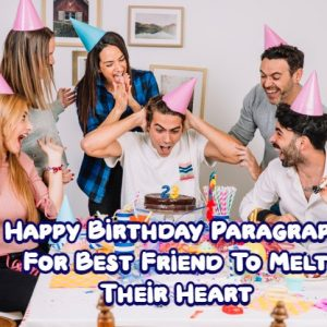 Birthday Paragraph For Best Friend